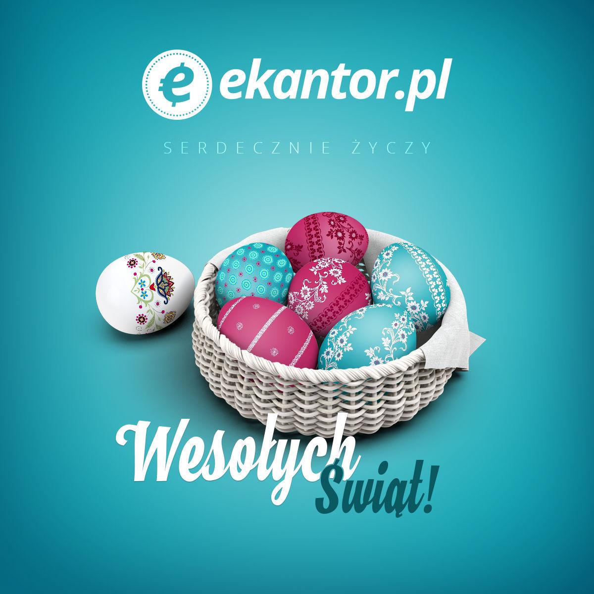 Wesołych Świąt Wielkanocnych życzy internetowy kantor wymiany walut online - ekantor.pl