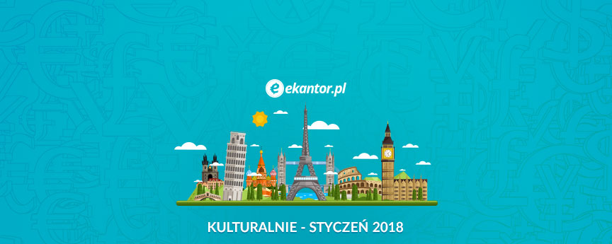 wydarzenia kulturalne w europie / Ekantor.pl kulturalnie - styczeń 2018