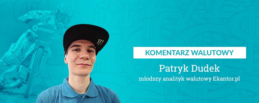 komentarz walutowy, Patryk Dudek, wymiana walut, Ekantor.pl