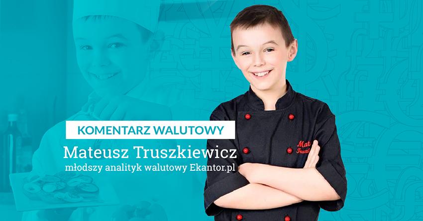 Mateusz Truszkiewicz, MasterChef Junior, komentarz walutowy, wymiana walut, Ekantor.pl
