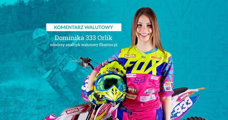 Ekantor.pl, komentarz walutowy, Dominika Orlik, Dominika 333 Orlik, motocrossowy komentarz walutowy