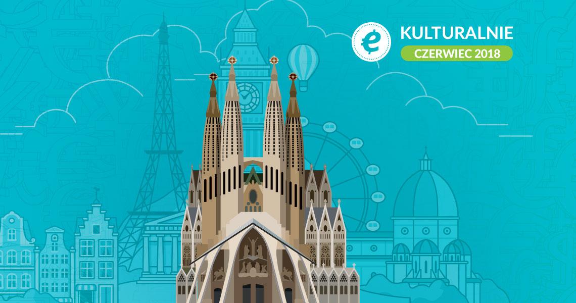 Ekantor.pl, wydarzenia kulturalne czerwiec 2018, wydarzenia w Europie 2018, co warto zobaczyć w
